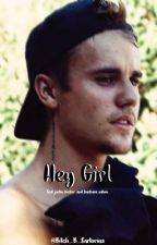 Hey Girl |Justin Bieber| by Bitch_B_Sartorius