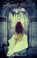 Angel Blood: Segreti  by CapitanSwanOUAT
