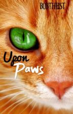 Upon Paws  by Bobthe1st