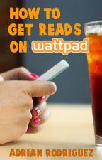How To Get Reads On Wattpad by MushyMarshmellow