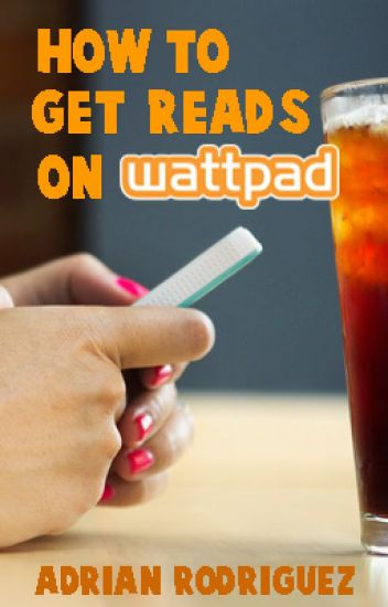 How To Get Reads On Wattpad