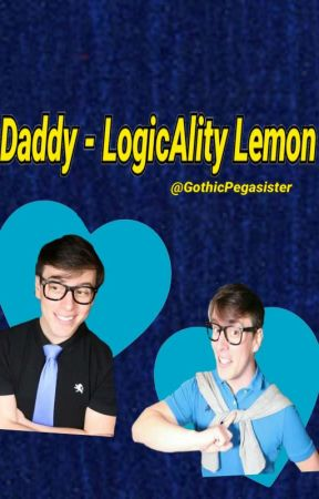 Daddy - LogicAlity Lemon by GothicPegasister