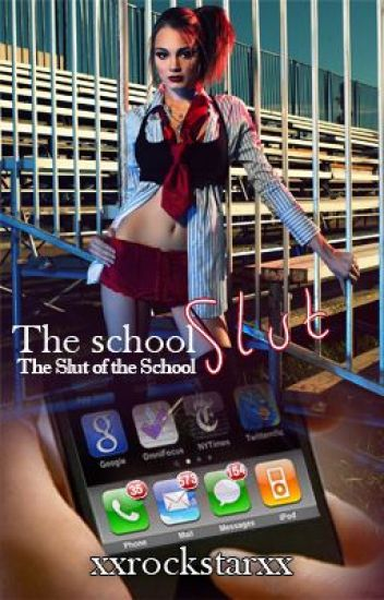 The School Slut !