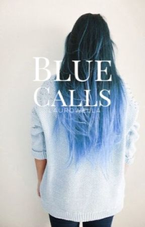Blue Phonecalls | ✓ by Laurowella
