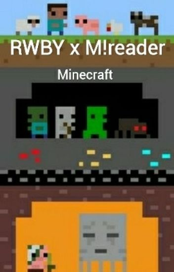 RWBY x Minecraft M!reader Fanfic- Unusual, Yet Awesome