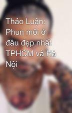 Thảo Luận: Phun môi ở đâu đẹp nhất TPHCM và Hà Nội by congngheplus