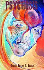 PSYCHOSIS by TatimTechVeloso