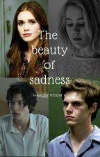 The beauty of sadness by HayleyRoom6