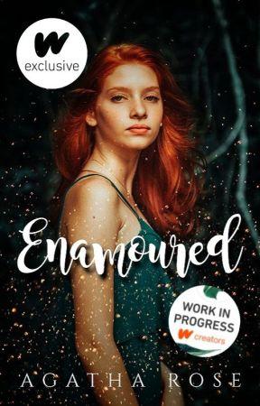 ENAMOURED ✔ by agatharoza