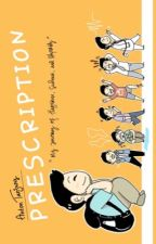 PRESCRIPTION : My Journey of Happiness, Sadness and Stupidity by MrAntontanjung