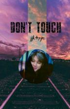 Don't Touch; Jikook by nuttevil