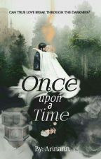 -Ønce upon a Time- by Arinann