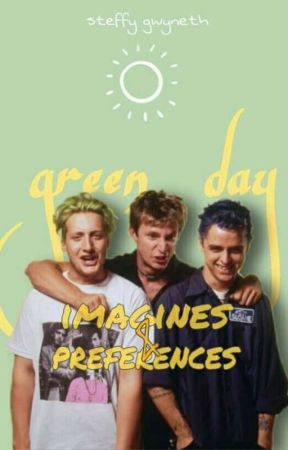 Green Day Imagines and Preferences by stbunnicula