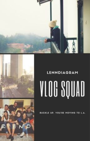 Vlog Squad by lenndiagram