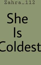 She Is Coldest by zahra_112