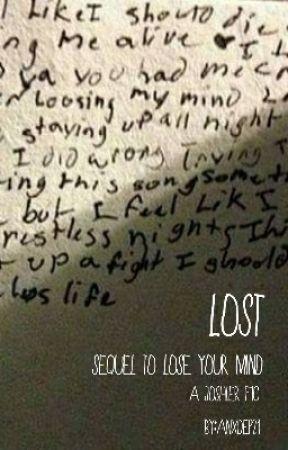 Lost(Sequel to Lose Your Mind) by anxdep21