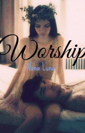 Worship by Nana_Luna
