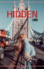 Hidden Love || Harry Styles by AnneMayer8