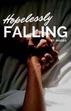 Hopelessly Falling by MissieA