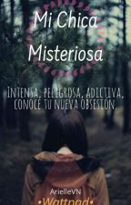 Mi Chica Misteriosa by ArielleVN08
