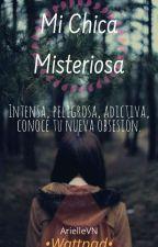 Mi chica misteriosa • [Terminada T.1] [Editando] by ArielleVN08