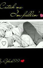 Catch Me I'm Fallin' by Gil110101