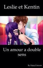 Leslie et Kentin : Un amour a double sens by EnjoyUnicorn