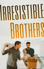 Irresistible Brothers by DirectionHeart