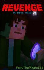 [Minecraft: Story mode] Revenge: The Diamond Hunter by RockStar_Foxy563