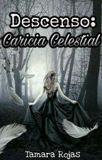 Descenso: Caricia celestial by TamaraRojas27