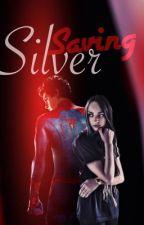 Saving Silver by Everlasting-Dreamer