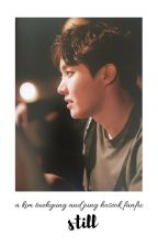 Still    kth ♡ [Book 2 of APIMH] by taesthetic_yoongi