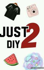 JUST DIY 2 by KristenSkye2444