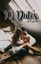 10 Dates und das miese Schicksal  by wortgetreu