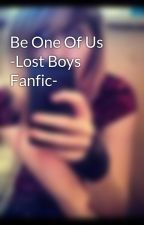 Be One Of Us -Lost Boys Fanfic- by xYoungBloodx
