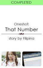 """(Oneshot) That Number :""""> by Filipina"""