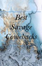 Best Savage Comebacks [COMPLETED] by NatTaeTae