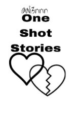 One Shot Stories of Mine by ali3nnn