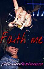 Faith me by MissKaterina23