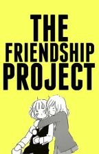 The Friendship Project by _Funny_Ghost