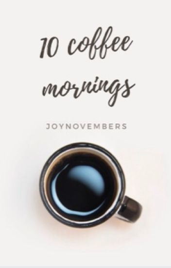 10 Coffee Mornings