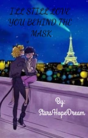 I'll Still Love You Behind The Mask by StarsHopeDream