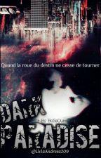 Dark Paradise  ( En Pause)  by LiviaAndreea209