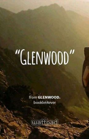 Glenwood. by booklet4ever