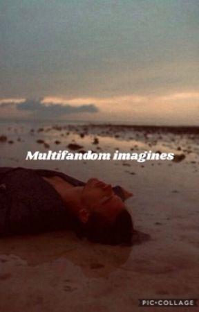 multifandom imagines - tom hiddleston - Wattpad