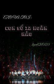 Đọc Truyện EXO Và Tôi : Con Số 12 Hoàn Hảo (Hoàn) - Anzu_thiếu muối