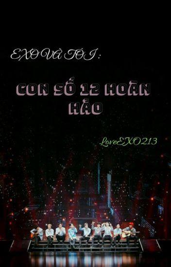 Đọc Truyện EXO Và Tôi : Con Số 12 Hoàn Hảo (Hoàn) - DocTruyenHot.Com