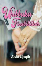 Uhibbuka Fisabilillah by Alvie_Elfaqih