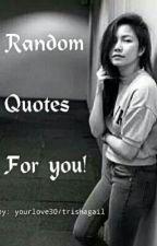 Random Quotes For you! by lifelessgirlxx