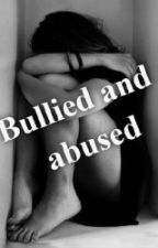 bullied and abused by Liz673